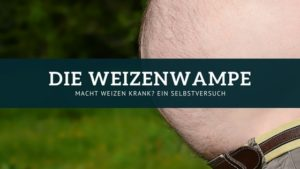 Die Weizenwampe Veganlifebalance