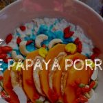 Blue Papaya Porridge