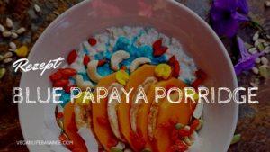 Blue Papaya Porridge