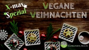 Vegane Weihnachten Spezial